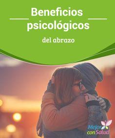Beneficios psicológicos del abrazo   Cuando estamos tristes, si queremos celebrar o para demostrar el afecto… Un abrazo siempre está presente y es más que bienvenido. ¿Sabías que abrazar o que nos abracentiene beneficios para nuestro organismo?