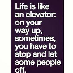 Life is like an elevator