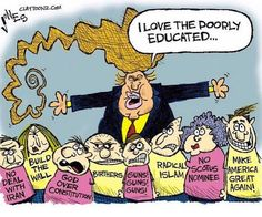 Trump loves the poorly educated...