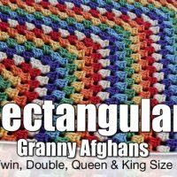 Rectangular Granny Afghans: All Sizes