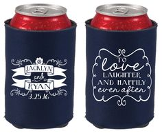 Wedding Koozies, Personalized Koozies, Wedding Favor, Love Laughter Happily Ever After Koozie, Custom Wedding Koozie, Wedding Koozie, Koozy by SipHipHooray on Etsy https://www.etsy.com/listing/229023281/wedding-koozies-personalized-koozies