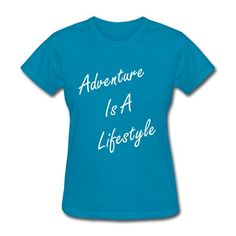 291bd2afdbe7 Adventure Is A Lifestyle Outdoorsy Diva T-shirt Store Adventure Style