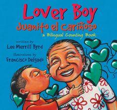 Lover Boy / Juanito el Carinoso: A Bilingual Counting Book by Lee Merrill Byrd, Francisco Delgado (Illustrator)