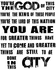 Chris Tomlin - God of this City.