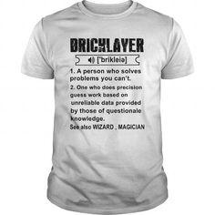 Cool BRICKLAYER A PERSON WHO SOLVES PROBLEMS Shirts & Tees #tee #tshirt #named tshirt #hobbie tshirts #Bricklayer
