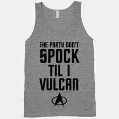 The Party Don't Spock 'Til I Vulcan