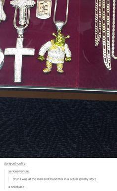 Shrek is love. Shrek is life.