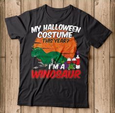 I'm A Winosaur This Year Funny Halloween Costume Shirt  Makes a great gift for Wine Lover and Dinosaur Lover this halloween 2018. This is sure to be a hit at this year's Halloween party. Show up to your trick or treating, Drinking wine and candy hunting in style with this awesome Funny Winosaur Shirt Funny Halloween Costumes, Halloween 2018, Halloween Shirt, Halloween Party, Gifts For Wine Lovers, Wine Drinks, Drinking, Hunting, Great Gifts