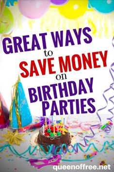 Celebrating does not have to break the bank. Learn how to save money on birthday parties with these practical and fun tips!