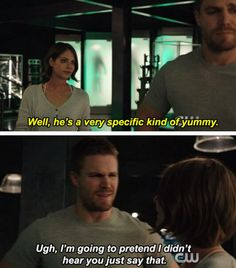 """I'm going to pretend I didn't hear you just say that"" - Oliver and Thea #Arrow"