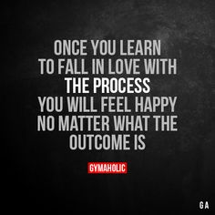 Once You Learn To Fall In Love With The Process You will feel happy no matter what the outcome is. More motivation: https://www.gymaholic.co #fitness #motivation #workout