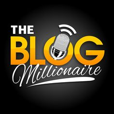 The Blog Millionaire Podcast - BrandonGaille.com