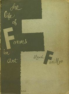 "Henri Focillon ""The life of forms in art"", The Museum of Modern Art New York, 1948"
