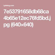 7e53791658db68ca4b65e12ec76fd5bd.jpg (640×640)