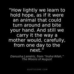 Danusha Lameris quote on hope - hold it carefully. ~ETS #hope