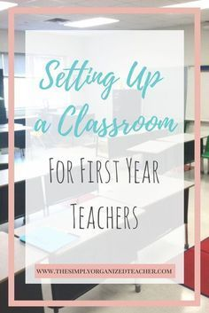 Steps for Setting Up a Classroom as a First-Year Teacher ·
