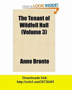 The Tenant of Wildfell Hall (Volume 3) (9781152047433) Anne Bront� , ISBN-10: 1152047434  , ISBN-13: 978-1152047433 ,  , tutorials , pdf , ebook , torrent , downloads , rapidshare , filesonic , hotfile , megaupload , fileserve