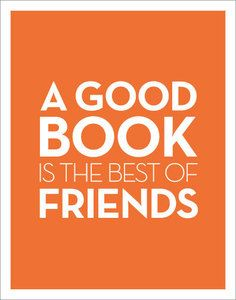 """A smart little print for book lovers. Poster text: """"A good book is the best of friends"""" x and x sizes are printed on creamy textured. I Love Books, Books To Read, My Books, King Quotes, Book Quotes, Keep Calm, Reading Quotes, Reading Books, Reading Posters"""