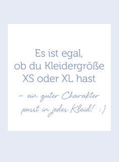 Es ist egal, ob du Kleidergröße XS oder XL hast – ein guter Charakter passt in jedes Kleid!