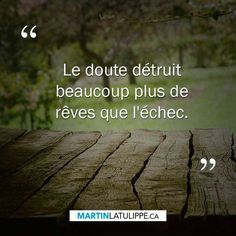 Doubt destroy many more dreams than failure. Dope Quotes, Best Quotes, More Than Words, Some Words, Staff Motivation, French Quotes, Magic Words, Positive Quotes, Quotations