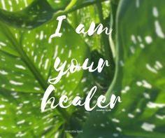 God is our healer   kimtuttle.com   inspiration and encouragement for a God-centered home   design with intention   organize with purpose   simplify with passion