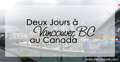 Conseils de voyage et visites au centre ville de Vancouver BC au Canada. Visites de Stanley Park, de l'aquarium, de Gastown, ou même du Vancouver Lookout.