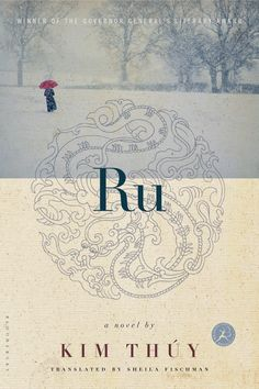 """Cover image for Ru by Kim Thuy Translated by Sheila Fischman (ISBN """"But the young waiter reminded me that I couldn't have everything, that I no longer had the right to declare I was Vietnamese. Books To Read, My Books, The Embrace, Canada, Penguin Random House, Reading Challenge, Great Books, Tv, Memoirs"""