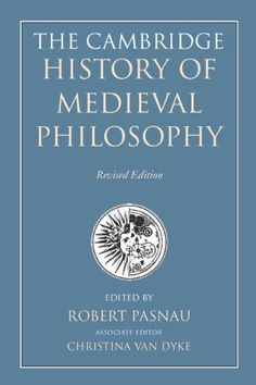 The Cambridge history of medieval philosophy / edited by Robert Pasnau