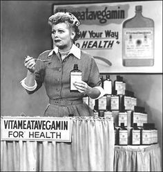 """""""Well, I'm your Vitavigavegivat Girl. Are you tired, run down, listless? Do you pop out at parties? Are you unpoopular? [pause] Well, are you? The answer to all your problems is in this little ol' bottle, Vitameatavegamin.  [Checks the bottle label]  That's it. Vitameatavegamin contains vitamins, meat, megetables and vinerals. So why don't you join the thousands of happy peppy people and get a great big bottle of Vitaveatyvemeanyminimoe...."""""""