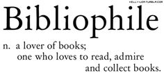 I am proud to be a Bibliophile.