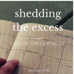 Shedding the excess - how I made three changes to simplify my daily life