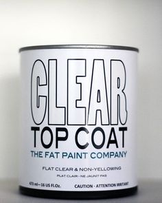 When it comes to durability, the choice is CLEAR #FATPaint
