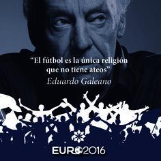 """""""El fútbol es la única religión que no tiene ateos"""" Eduardo Galeano.#Fútbol #Frase #CCSiamMall #EuroCopa2016  """"Football is the only religion that has no atheists"""" Eduardo Galeano. #Quotes #Soccer #UEFAEURO2016"""
