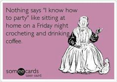 True story...... I know how to party down ;)