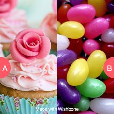 Cupcakes or sweets Click here to vote @ http://getwishboneapp.com/share/880061