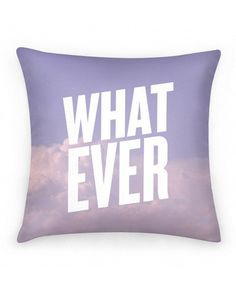 OMG!!!!! Check out what I found on Shop Jeen.com!!! What do you think?!?! WHATEVER PILLOW