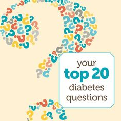 Whether you want to know the recommended blood sugar numbers or need advice on how to stay motivated, our experts have taken on the 20 most commonly asked diabetes questions so you have the answers you need to successfully manage your diabetes.
