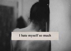 i hate myself so much. I'm so fucking ugly and I want to kill myself every time I look in the mirror. I etch words like fat, ugly, waste, and fail into my skin because I HATE MYSELF and I WANT TO DIE.
