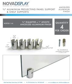 """3/4"""" Dia x 1"""" L Aluminum Panel Support - For panels up to 4-6.5mm (5/32""""-1/4"""") thick. Spacing from wall - 10mm (3/8""""). by Nova Display Inc.. $26.40. Projecting Supports - Identification and wayfinding are presented creatively using ceiling and wall fixings. Extensive range of sign and panel mounting systems, allowing you to create perfectly mounted projecting signage that will communicate your message or service clearly. Signs of any width or height can be combined to create..."""