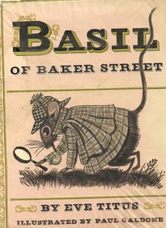 Basil of Baker Street, written by Eve Titus, illustrated by Paul Galdone