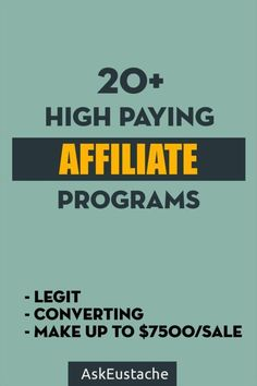 Top and high paying affiliate programs for bloggers to work with and increase commissions! Find high converting landing page programs paying up to $7500 per sale! read more >> //askeustache.com/high-paying-affiliate-programs/
