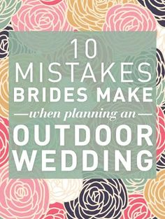And I'd add, {ahem} hiring a planner! // 10 Mistakes Brides Make When Planning An OUTDOOR Wedding. I'm not really wanting an outdoor wedding, but it would be good to know just in case Wedding Advice, Wedding Planning Tips, Wedding Planner, Our Wedding, Dream Wedding, Wedding Hacks, Wedding Album, Wedding Couples, Trendy Wedding