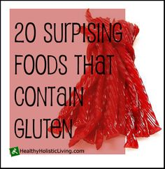 Do you have Celiacs Disease or are you gluten intolerant and still run into problems? Check out this list of 20 surprising foods that contain gluten