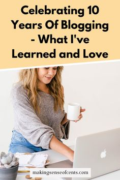 Celebrating 10 Years Of Blogging - What I've Learned and Love Make More Money, Make Money Blogging, Money Change, Starting Your Own Business, Creating A Blog, Free Blog, How To Get Rich, 10 Years, How To Start A Blog