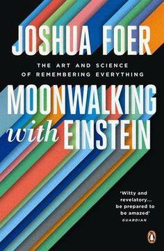 Moonwalking with Einstein, http://www.e-librarieonline.com/moonwalking-with-einstein/
