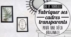 DIY : Fabriquer ses cadres transparents   My sweet cactus : le blog lifestyle doux et piquant – Strasbourg