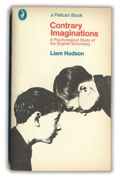 Contrary Imaginations by Liam Hudson