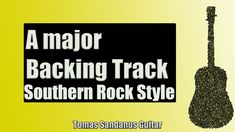 Southern Rock Backing Track in A major Guitar Backtrack | Chords | Scale...