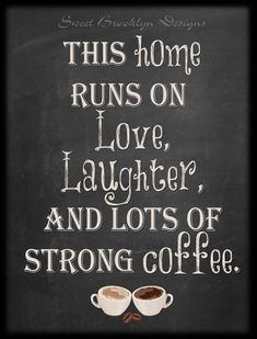 This Family Runs on Love laughter and lots of strong coffee Chalkboard PDF via Etsy