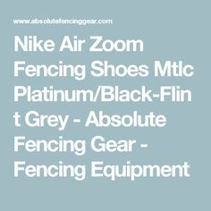 18409e246d0d2 Nike Air Zoom Fencing Shoes Mtlc Platinum Black-Flint Grey (002)